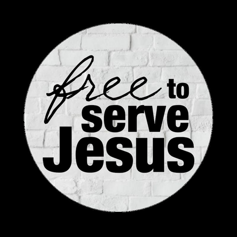 Free to Serve Jesus